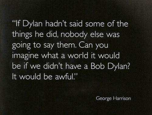 People I Love. George Harrison on Bob Dylan.