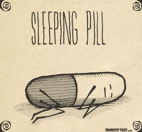 Well, that's the cutest little sleeping pill I've ever seen.