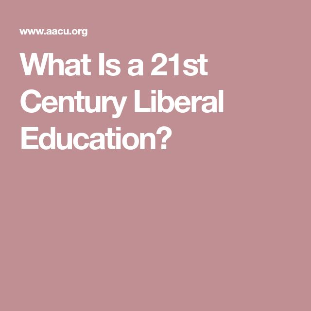 What Is a 21st Century Liberal Education?