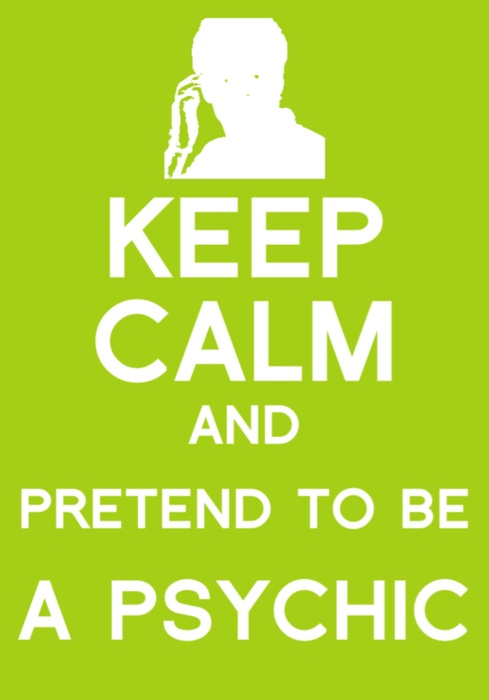 Sometimes, I actually do this.: Psychics, Psych! Memes, The Mentalist Memes, Keepcalm, I Need You, Keep Calm, Shawn And Gus, Mottos, Calm Memes