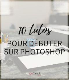 @ 10 tutos pour débuter sur Photoshop #tuto #photoshop #islablog #debutant
