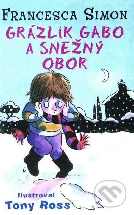 Martinus.sk > Knihy: Grázlik Gabo a snežný obor (Francesca Simon)
