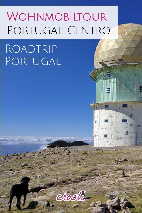 Roadtrip Portugal Centro: Wohnmobil Tour mit 16 Stationen - von der Küste auf den Berg.