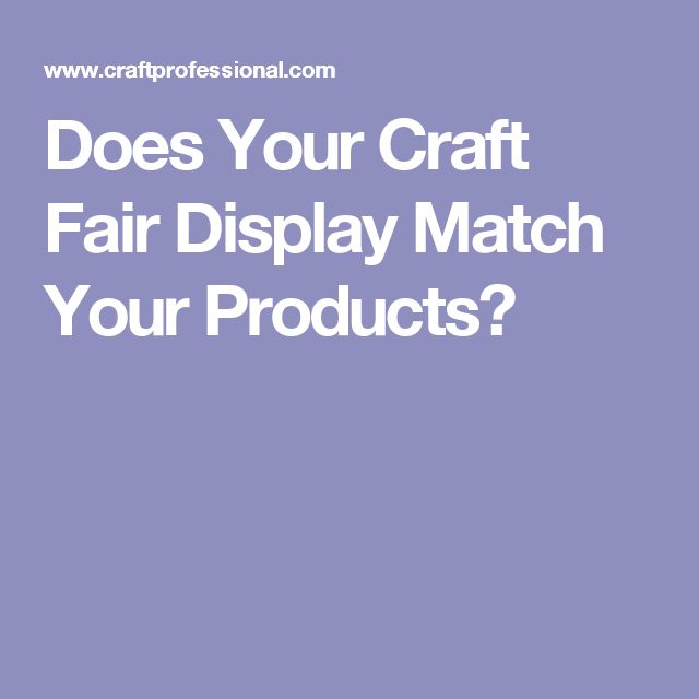 Does Your Craft Fair Display Match Your Products?