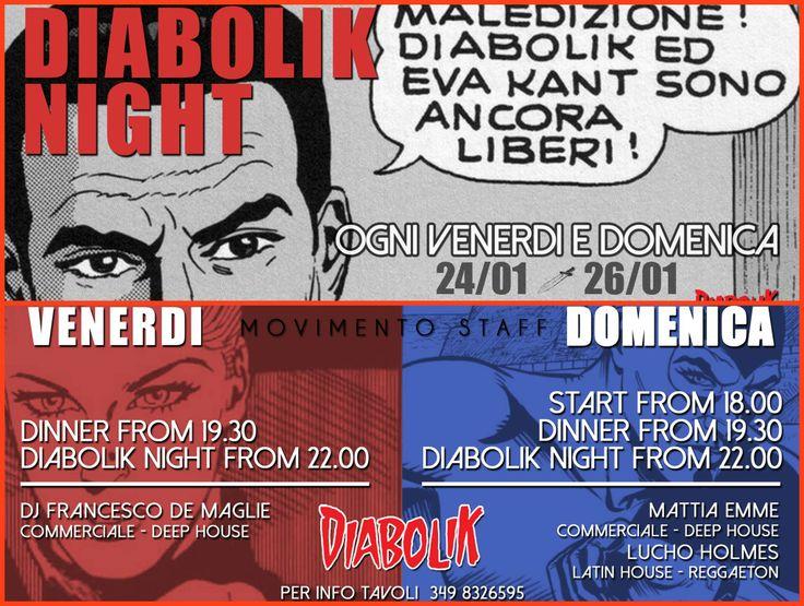 Che il week-end abbia INIZIOOOOO !! DIABOLIK NIGHT: questa sera CENA E DJ . commerciale . Deep House! Domenca CENA E DJ . R&B. deep house . latin house . reggaeton.