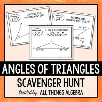 Angles of Triangles Scavenger Hunt (Includes Equilateral & Isosceles Triangles)This scavenger hunt activity consists of 20 problems in which students will practice finding angle measures in triangles.  Angles given as algebraic expressions as well as verbal problems included.