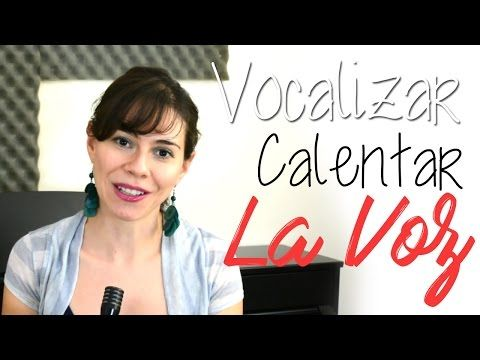 Como Vocalizar la Voz para cantar bien - YouTube