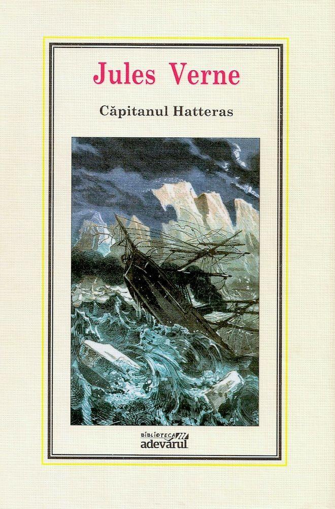 Capitanul Hatteras | Vorbind Despre | Clipe de aventură și o #lectura deosebit de plăcută și pasionantă, indiferent de vârsta și de preocupările oricăruia dintre noi. #carte