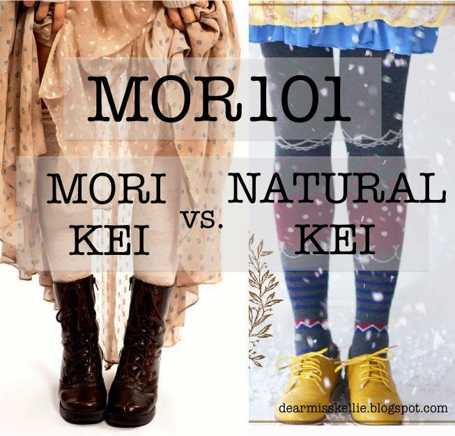 Dear Miss Kellie,: MOR101: Mori kei vs. Natural kei