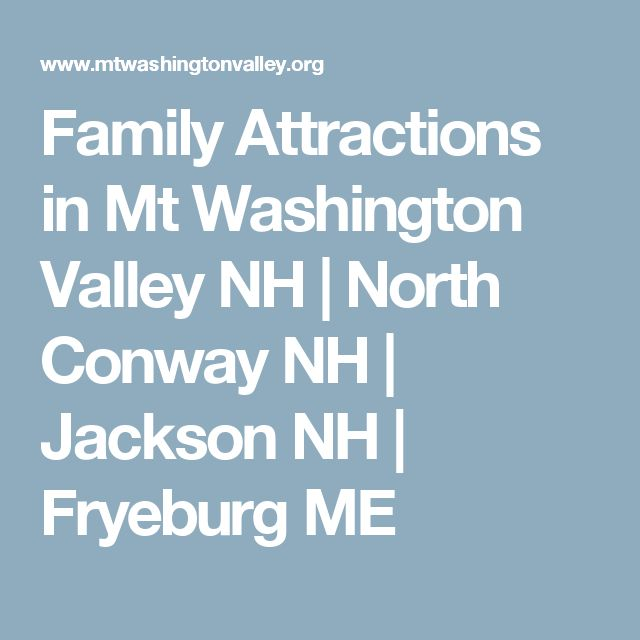 Family Attractions in Mt Washington Valley NH   North Conway NH   Jackson NH   Fryeburg ME