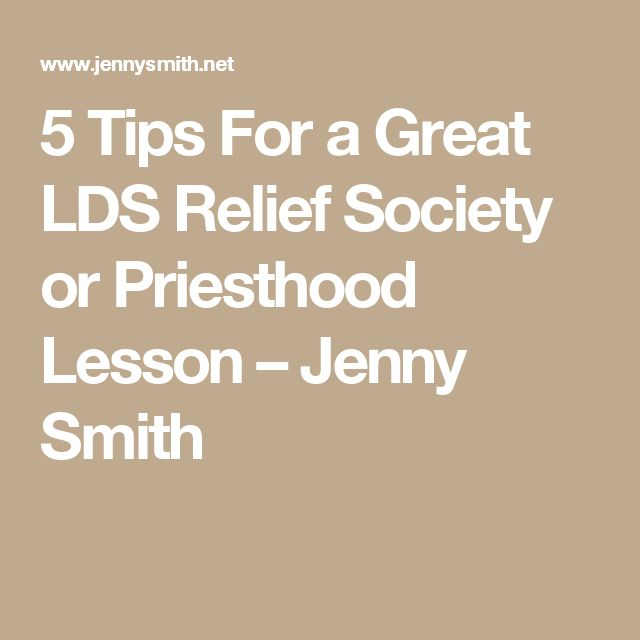5 Tips For a Great LDS Relief Society or Priesthood Lesson – Jenny Smith