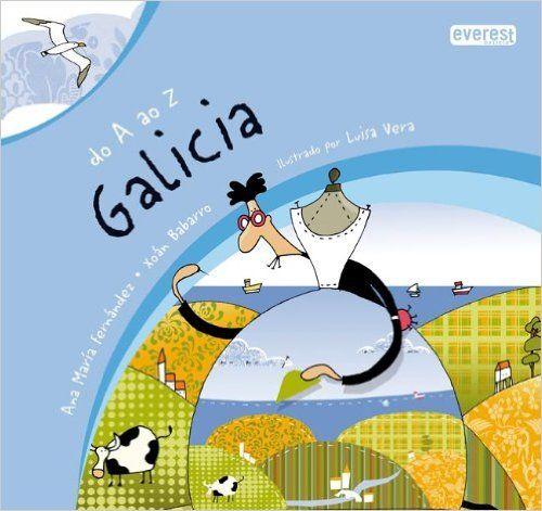 +6anos Do A ao Z. Galicia (Do A ao Z (Galego)): Amazon.es: Fernández  Ana María, Babarro Xoán, Vera Guardiola Luisa: Coñeces ben a túa terra? Os ríos, a xente, o que se come, as festas... O máis importante vas poder atopalo neste libro, que che amosará, coas súas rimas e coas súas explicacións, a verdadeira Galicia. A tradición e a modernidade deste fermoso país noso fúndense nunha aperta de futuro.