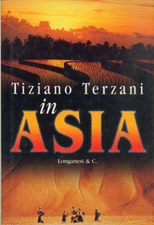 In #Asia di Tiziano #Terzani. Milano, Editori associati, 2004. Leggendo questo libro ci si trova a rivivere gli eventi che hanno segnato la #storia #asiatica degli ultimi trent'anni, a ripensare ai grandi ideali che l'hanno formata e ai protagonisti delle sue svolte, a dare uno sguardo al suo futuro, ad ascoltare all'altra voce, quella dell'#Oriente vero, vissuto nella sua quotidianità, in mezzo alle donne e agli uomini, ai contrasti, ai riti, alle curiosità.
