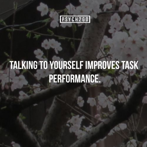 Talking to yourself improves task performance.