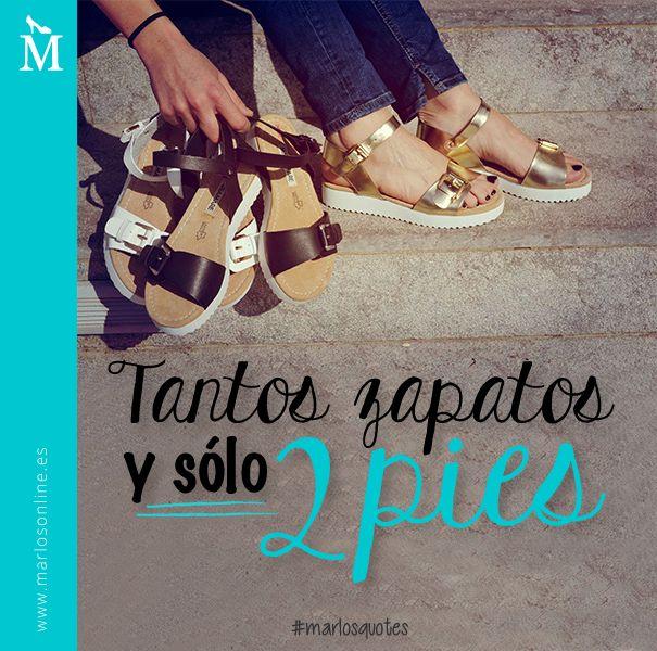 ¡Tantos zapatos y sólo dos pies! #FrasesMarlos #MarlosQuotes
