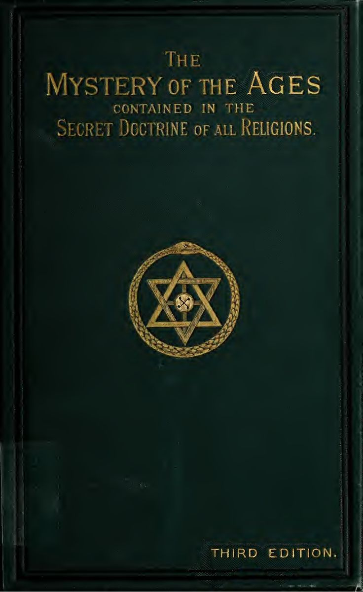 Mystery Of The Ages Contained In The Secret Doctrines Of All Religions The Secret Doctrine Occult Books Magick Book