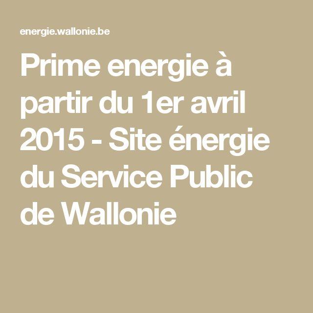 Prime energie à partir du 1er avril 2015 - Site énergie du Service Public de Wallonie