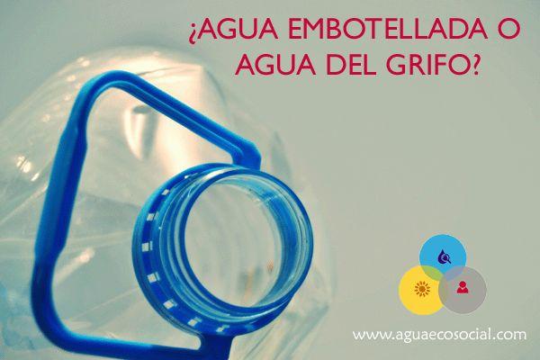 Agua embotellada o agua del grifo agua ecosocial blog agua ecosocial pinterest - Agua del grifo o embotellada ...