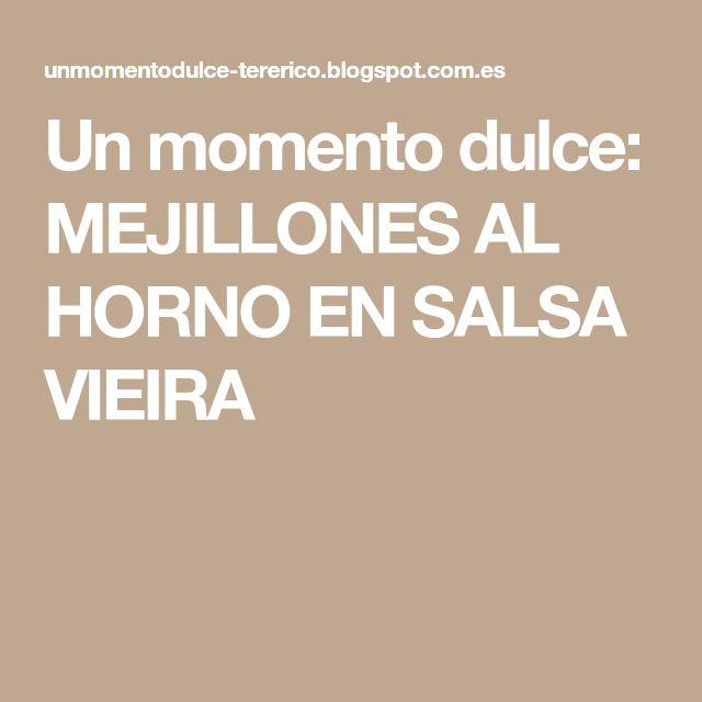 Un momento dulce: MEJILLONES AL HORNO EN SALSA VIEIRA