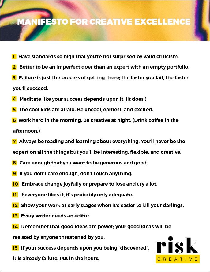 A manifesto for creative excellence.   #creatives #designers #writers #painters #graphicdesign #webdesign #makethings #riskcreative