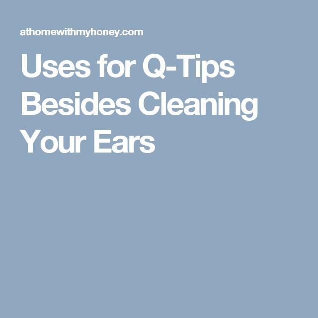 Uses for Q-Tips Besides Cleaning Your Ears