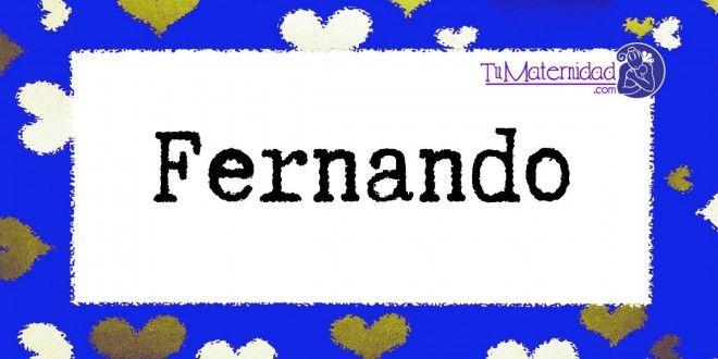 Conoce el significado del nombre Fernando #NombresDeBebes #NombresParaBebes #nombresdebebe - http://www.tumaternidad.com/nombres-de-nino/fernando/