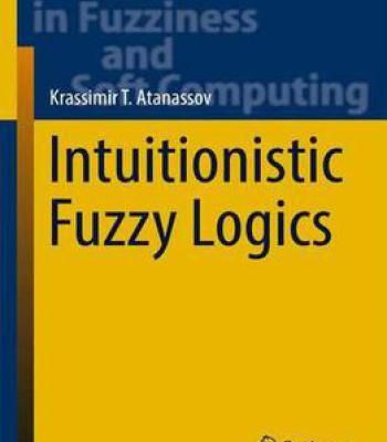 Intuitionistic Fuzzy Logics (Studies In Fuzziness And Soft Computing) PDF
