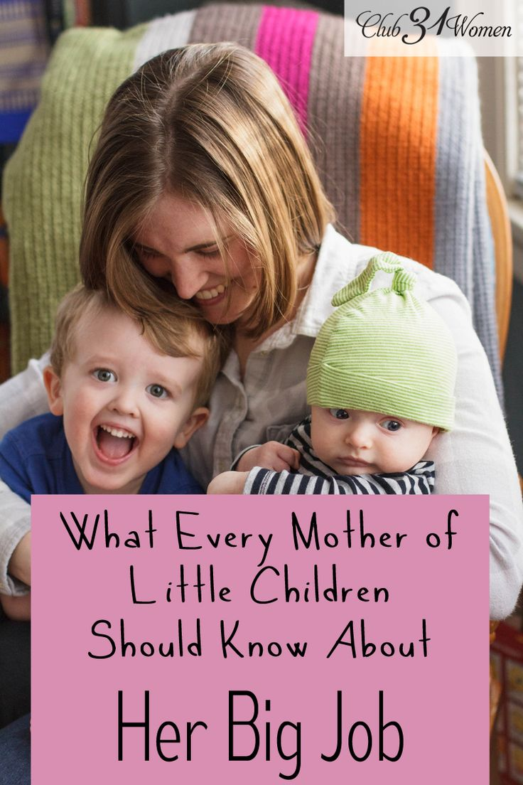 This is so ENCOURAGING! Here's something that every mother of young children should know. Someday your child will show all he has learned from you, and you will do a little dance! What Every Mother of Little Children Should Know about Her Big Job ~ Club31Women