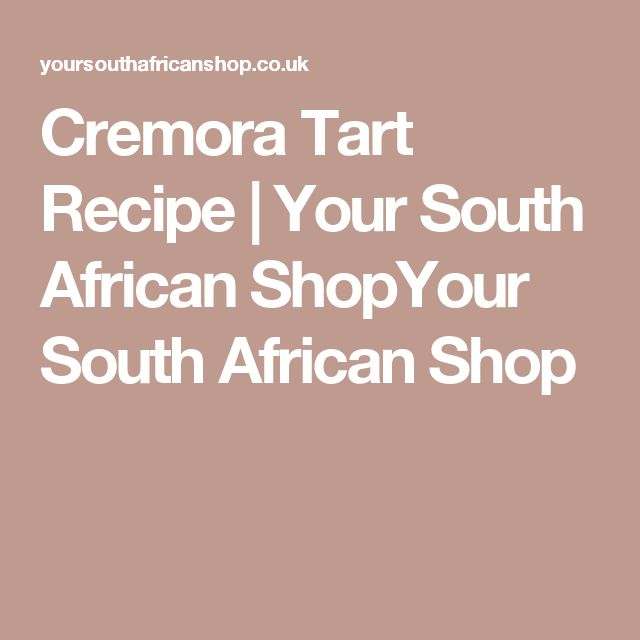 Cremora Tart Recipe | Your South African ShopYour South African Shop