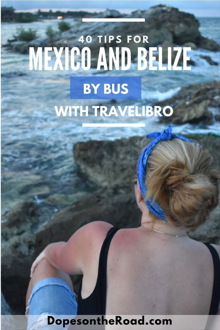 Planning a trip through Mexico and Belize by bus is easier than you my think. We break it down on Travelibro app.