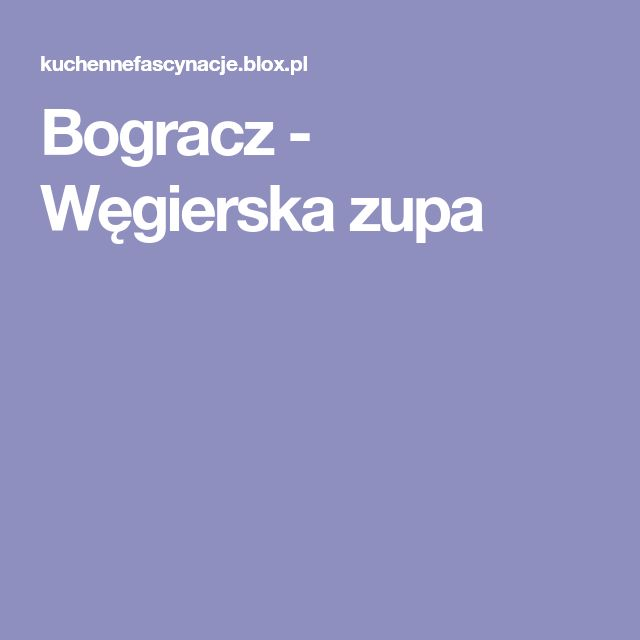 Bogracz - Węgierska zupa