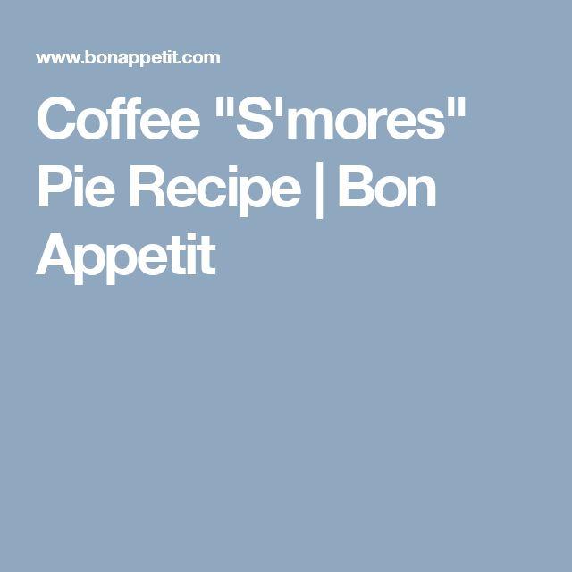 "Coffee ""S'mores"" Pie Recipe | Bon Appetit"