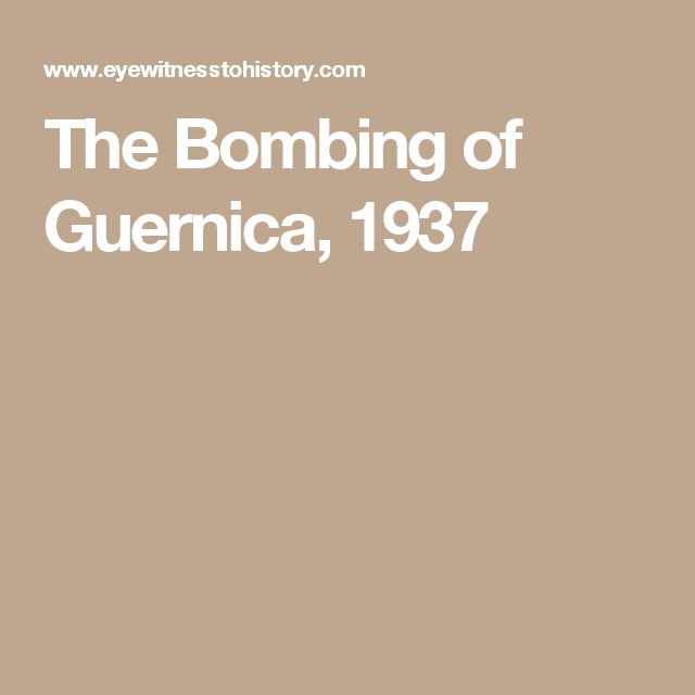 The Bombing of Guernica, 1937
