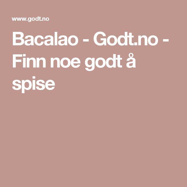 Bacalao - Godt.no - Finn noe godt å spise
