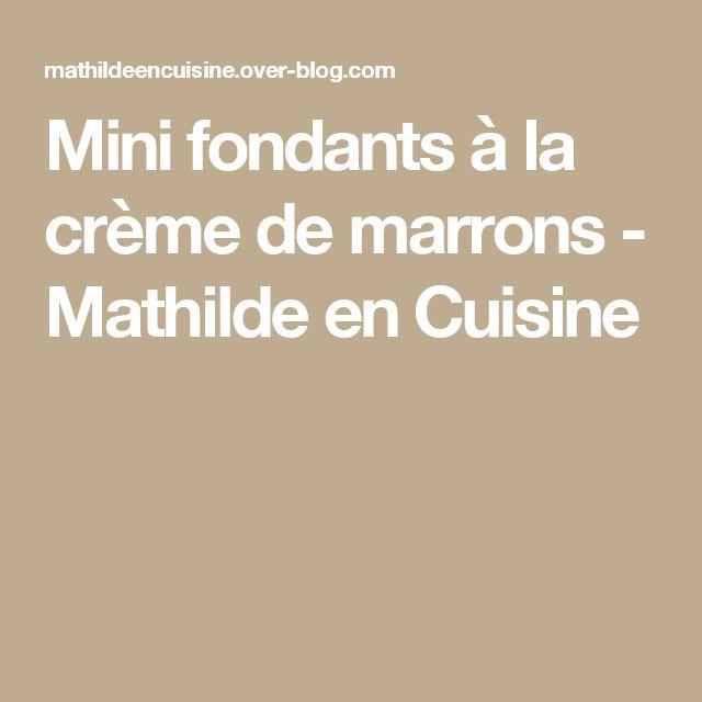 Mini fondants à la crème de marrons - Mathilde en Cuisine
