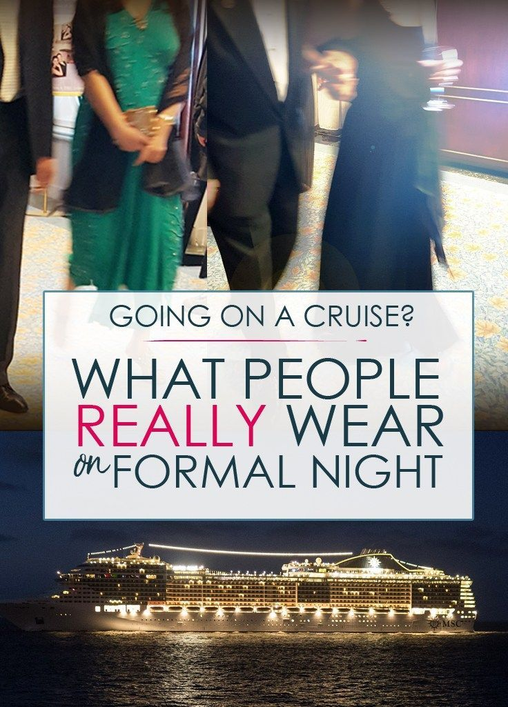 What People Really Wear On Formal Night Cruise Cruising