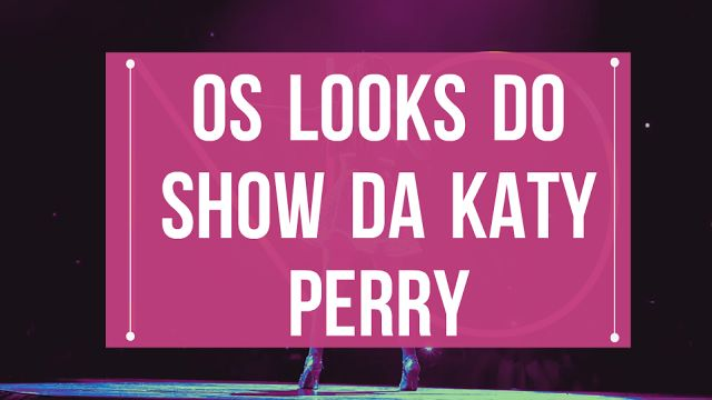 Blog Carolina Sales: Os Looks do show da Katy Perry - Especial Prismati...