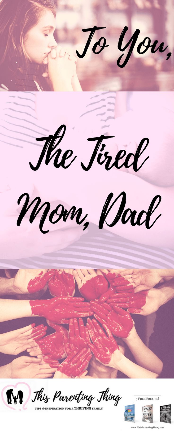 To You, The Tired Mom, Dad - A must read on This Parenting Thing!