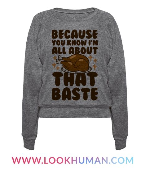 Because you know I'm all about that baste when it's thanksgiving time! Celebrate thanksgiving with this fun and festive, parody shirt! At Thanksgiving it's all about the food!