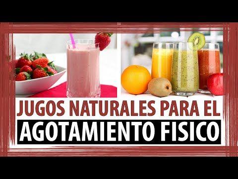 5 JUGOS ENERGETICOS PARA EL CANSANCIO | JUGOS NATURALES PARA EL AGOTAMIENTO FISICO - YouTube