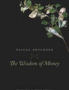The Wisdom of Money free download by Pascal Bruckner Steven Rendall ISBN: 9780674972278 with BooksBob. Fast and free eBooks download.  The post The Wisdom of Money Free Download appeared first on Booksbob.com.