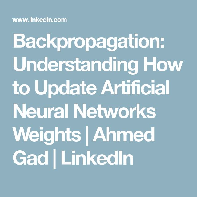 Backpropagation: Understanding How to Update Artificial Neural Networks Weights   Ahmed Gad   LinkedIn