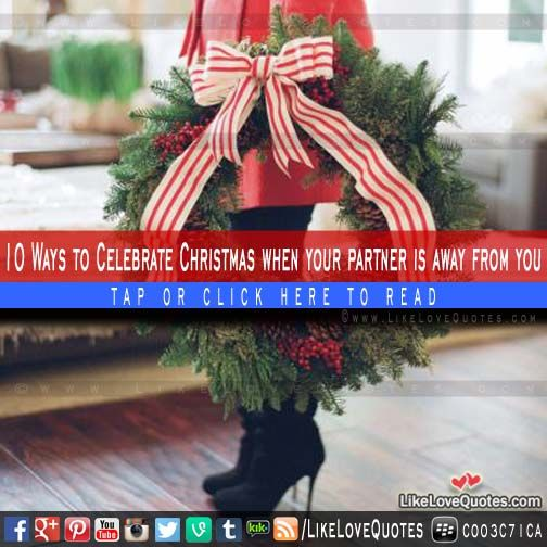 Beautiful 10 Ways To Celebrate Christmas When Your Partner Is Away From You | Love,  Life And Relationship Tips ❤ | Pinterest | Celebrating Christmas And ...