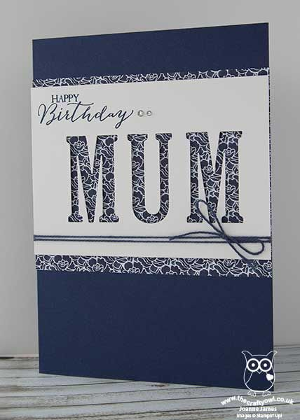 handmade birthday card from The Crafty Owl  blog of Joanne James ... navy and white ... negative space die cut MUM using large letter dies ... luv the use of tiny print paper panel as the background design ... Stampin' Up!