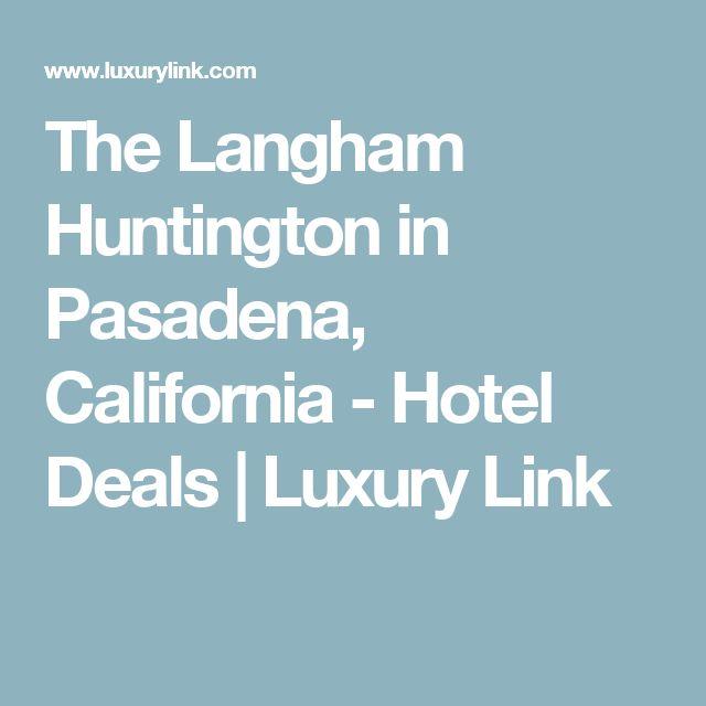 The Langham Huntington in Pasadena, California - Hotel Deals | Luxury Link