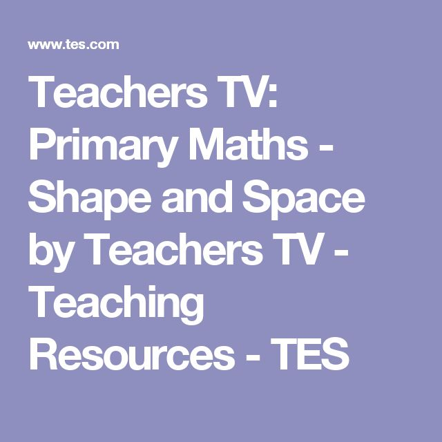 Teachers TV: Primary Maths - Shape and Space by Teachers TV - Teaching Resources - TES