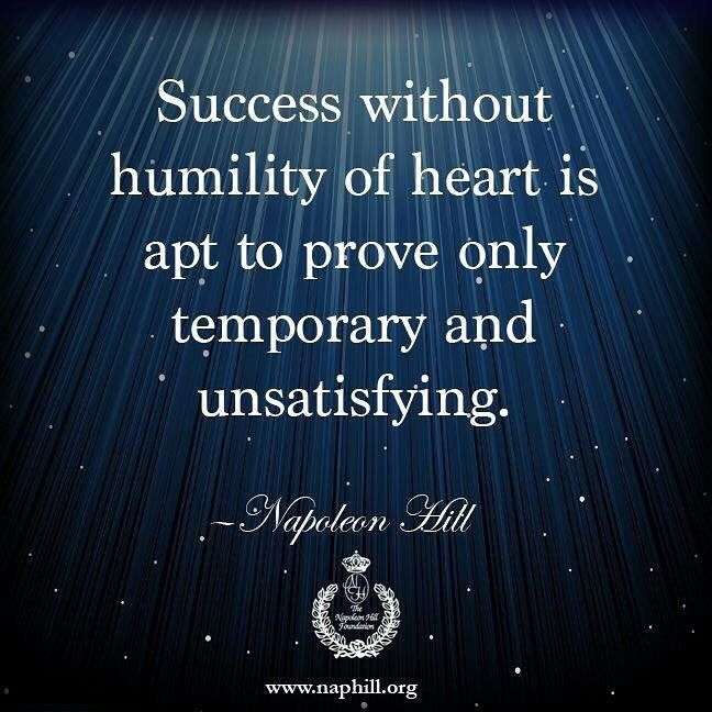 """The Napoleon Hill Foundation (@napoleon_hill_foundation) on Instagram: """"Success without humility of heart is apt to prove only temporary and unsatisfying. Visit us at…"""""""