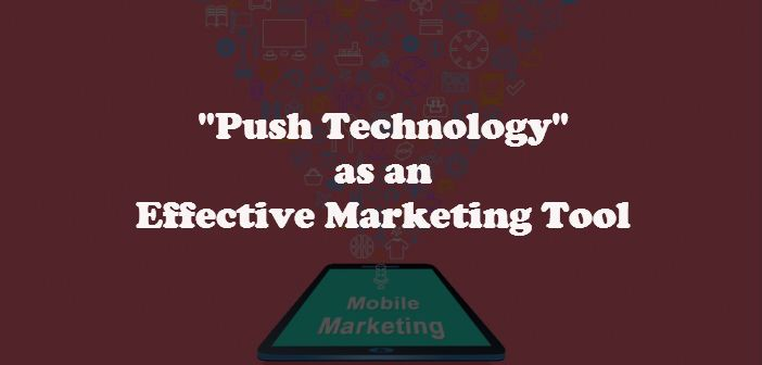 #Push #Technology as an Effective Marketing Tool