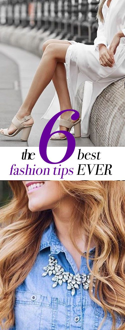 The 6 best fashion tips of all time.
