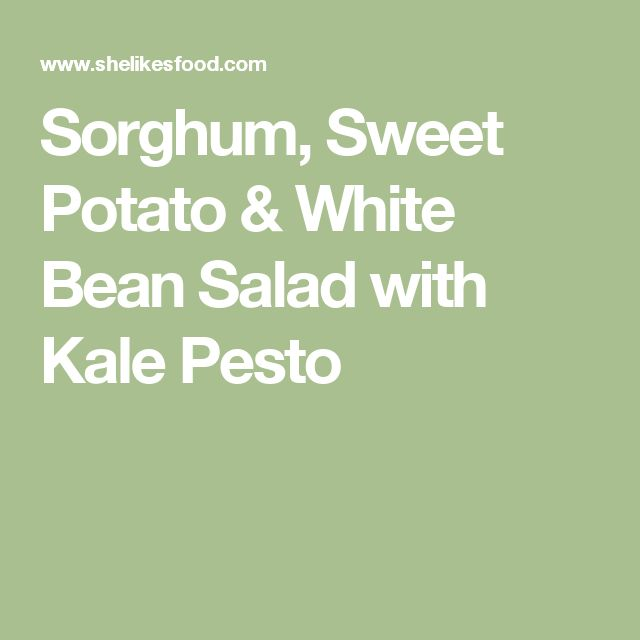 Sorghum, Sweet Potato & White Bean Salad with Kale Pesto